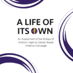 A Life of Its Own: An Assessment of the 16 Days of Activism Against Gender-Based Violence Campaign