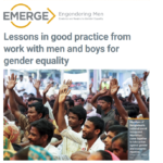 EMERGE Practice Brief: Lessons in Good Practice from Work with Men and Boys for Gender Equality