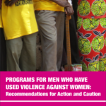 Programs for Men who have used violence against women: recommendations and caution