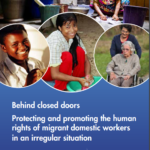 OHCHR | Behind closed doors: Protecting and promoting the human rights of migrant domestic workers in an irregular situation