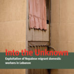 Anti-Slavery International | Into the Unknown: Exploitation of Nepalese migrant domestic workers in Lebanon