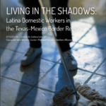 A.Y.U.D.A. Inc., Comité de Justicia Laboral, Fuerza del Valle Workers' Center, National Domestic Workers Alliance | Living in the Shadows: Latina Domestic Workers in the Texas-Mexico Border Region