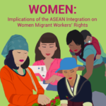 The Missing Women: Implications of the ASEAN Integration on Women Migrant Workers' Rights