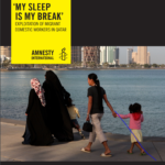 Amnesty International | 'My Sleep is My Break': Exploitation of Migrant Domestic Workers in Qatar