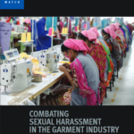 Human Rights Watch | Combating Sexual Harassment in the Garment Industry