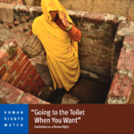 "Human Rights Watch | ""Going to the Toilet When You Want"": Sanitation as a Human Right"