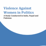 Violence Against Women in Politics: A Study conducted in India, Nepal, Pakistan