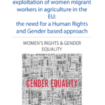 The Vulnerability to Exploitation of Women Migrant Workers in Agriculture in the EU