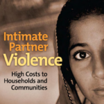 ICRW | Intimate Partner Violence; High Costs to Households and Communities