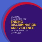Global Dialogue on Ending Gender-Based Discrimination and Violence in the World of Work - EVENT POSTPONED
