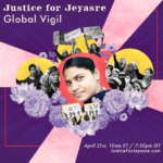 """Global 16 Days Campaign joins GLJ-ILRF and other allies for the """"Justice for Jeyasre Global Vigil"""""""