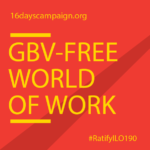 ILO Convention 190 (C190) enters into force: Global 16 Days Campaign applauds the seven countries that have ratified the Convention and hopes more will follow suit