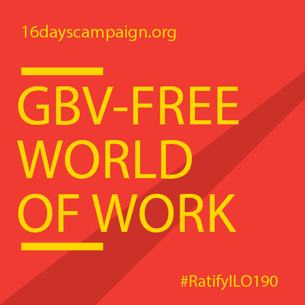 """red background, yellow text says """"16dayscampaign.org, GBV-FREE WORLD OF WORK, #RatifyILO190"""""""